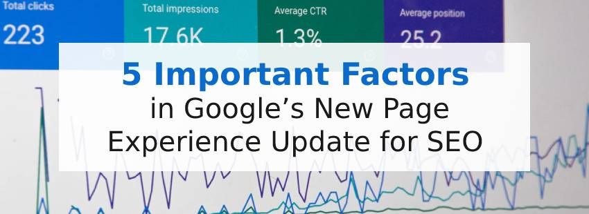 5 Important Factors in Google's New Page Experience Update for SEO