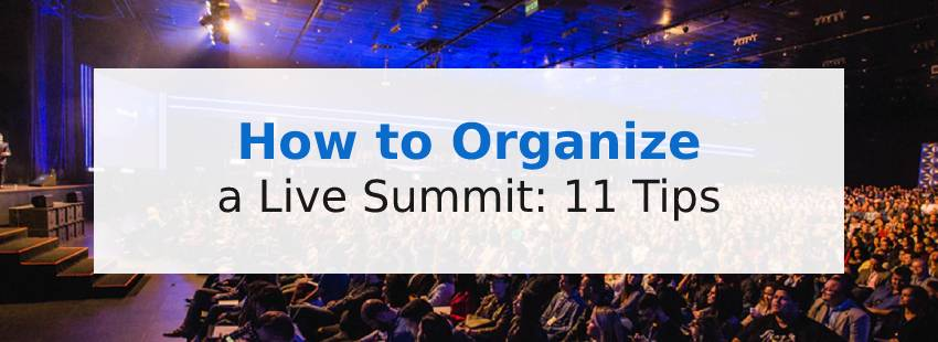How to Organize a Live Summit: 11 Tips
