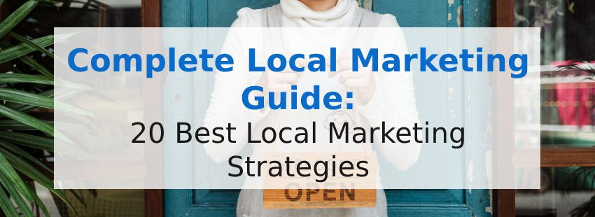 20 Best Local Marketing Strategies and Tips to Reach Your Customers