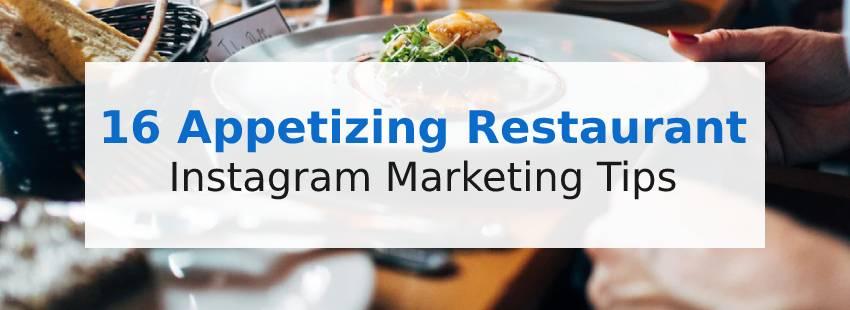 16 Appetizing Restaurant Instagram Marketing Tips