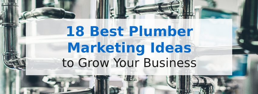 18 Best Plumber Marketing Ideas to Grow Your Business